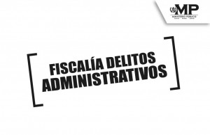 FISCALIA DELITOS ADMINISTRATIVOS