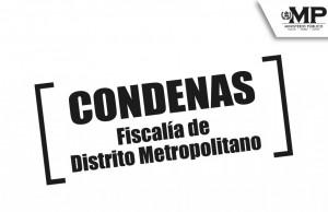 Back Condenas Fiscalía de Distrito Metropolitano